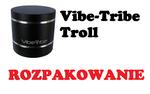 Vibe-Tribe Troll 3W [ROZPAKOWANIE]