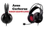 Asus Cerberus - rozpakowanie słuchawek dla graczy