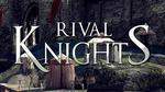 Recenzja Rival Knights – Mobilne Walki Rycerskie