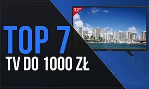 TOP 7 TV do 1000 zł – Najpopularniejsze Telewizory w Dobrej Cenie