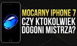 Mocarny iPhone 7 - Czy Ktokolwiek Dogoni Mistrza?