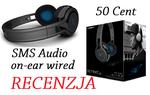 Sms Audio Street on-ear wired - czyli co potrafią słuchawki od samego 50 Centa!